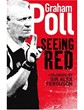 GRAHAM POLL - SEEING RED (HB)