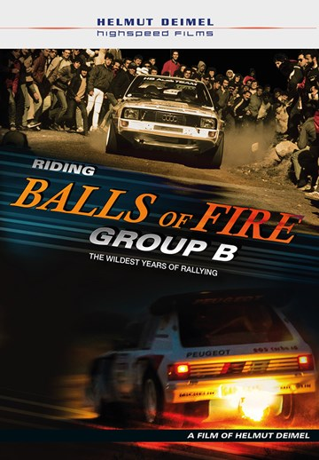 Riding Balls of Fire Group B The Wildest Years of Rallying Blu-ray - click to enlarge