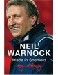 NEIL WARNOCK MADE IN SHEFFIELD - MY STORY