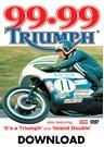 99.99 Triumph Download