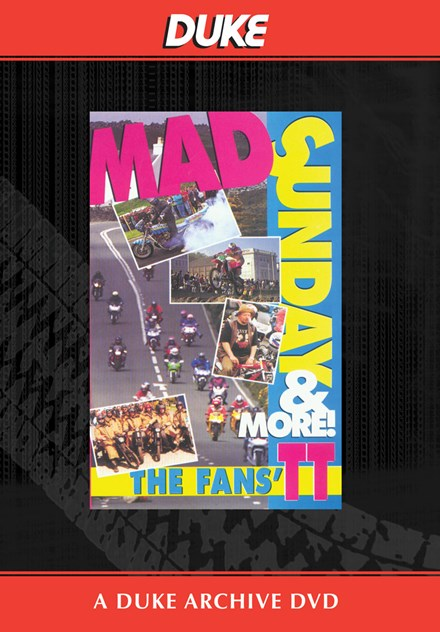 Mad Sunday and More the Fans TT Duke Archive DVD