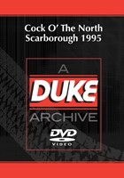 Cock O' The North Scarborough 1995 Duke Archive DVD