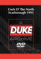 Cock O' The North Scarborough 1995 Duke Archive DVD