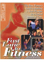 Fast Lane to Fitness: The Busy Woman's Guide to Building a Sleek Physique