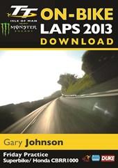 TT 2013 On Bike Gary Johnson Friday Practice Download