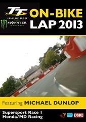 TT 2013 On Bike Lap Michael Dunlop Supersport 1 Download