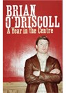 BRIAN O`DRISCOLL - A YEAR IN THE CENTRE (HB)