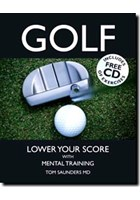 Golf: Lower Your Score With Mental Training - T Saunders