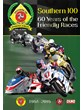Southern 100 - 60 Years of the Friendly Races