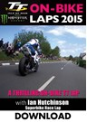 TT 2015 On Bike Ian Hutchinson Superbike Race Lap 2 Download