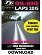 TT 2015 On Bike John McGuinness Senior Race Lap 1 Download