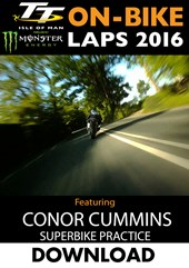 TT 2016 On-Bike Monday Practice Conor Cummins Superbike Download