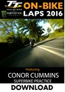 TT On Bike 2016 Monday Practice Conor Cummins Superbike Download