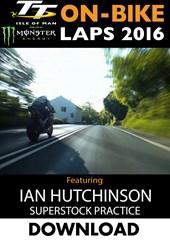 TT 2016 On-Bike Monday Practice Ian Hutchinson Superstock Download
