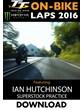 TT On Bike 2016 Monday Practice Ian Hutchinson Superstock Download