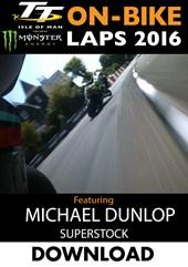 TT 2016 On-Bike Monday Superstock Race Michael Dunlop Lap1 Download