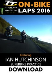 TT 2016 On-Bike Wednesday Practice Ian Hutchinson Superbike Download