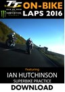 TT On Bike 2016 Wednesday Practice Ian Hutchinson Superbike Download