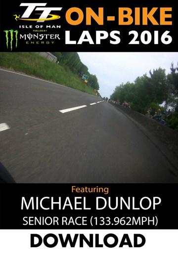 TT 2016 On-Bike Senior Race Michael Dunlop Download - click to enlarge