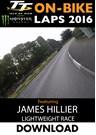 TT On Bike 2016 Lightweight Race James Hillier Download