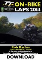 TT 2014 On-bike Rob Barber TT Zero Practice Download