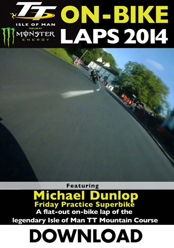 TT 2014 On-bike Laps Michael Dunlop Superbike Practice Download - click to enlarge