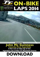 TT 2014 On-bike Laps John McGuinness Superbike Race Download