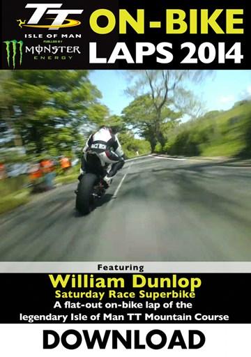 TT 2014 On-bike Laps William Dunlop Superbike Race Download - click to enlarge
