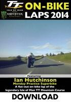 TT 2014 On-bike Laps Ian Hutchinson Superbike Practice Download