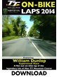 TT 2014 On-bike Laps William Dunlop Superstock Download