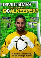 David James - Who Would be a Goalkeeper (DVD)