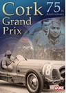 Cork Grand Prix 75th Anniversary DVD