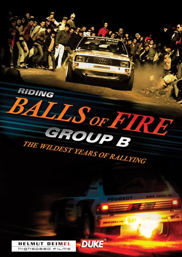 Riding Balls of Fire Group B The Wildest Years of Rallying DVD - click to enlarge