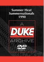 Summer Heat Summernationals 1990 Duke Archive DVD