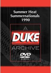 Summer Heat Summernationals 1990 Duke Archive DVD