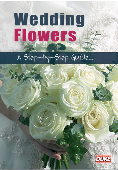 Wedding Flowers A Step by Step Guide DVD