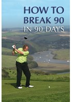 How To Break 90 in 90 Days DVD