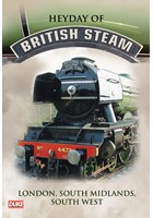 Heyday of British Steam,London,South Midlands and South West DVD