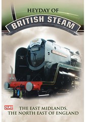 Heyday of British Steam The East Midlands,North East England DVD