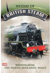 Heyday of British Steam Birmingham The North Midlands Wales  DVD
