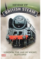 Heyday of British Steam London the Isle of Wight Scotland DVD