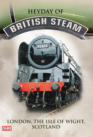 Heyday of British Steam London the Isle of Wight Scotland DVD - click to enlarge