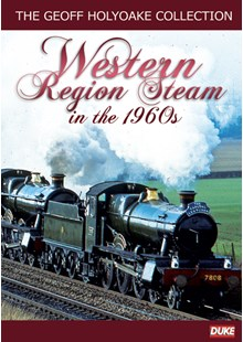 The Geoff Holyoake Collection - Western Region Steam in the 1960s DVD