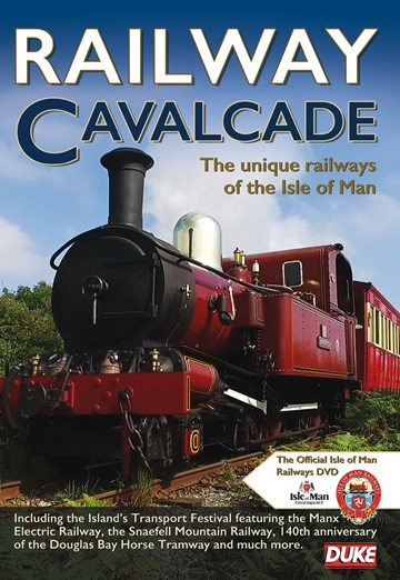 Railway Cavalcade - The Unique Railways of the Isle of Man - click to enlarge
