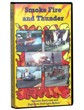 Smoke, Fire & Thunder VHS