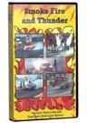 Smoke, Fire & Thunder VHS