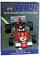 March Engineering: the Rise and Fall of A Motor Racing Legend