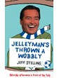 Jellyman's Thrown a Wobbly - Jeff Stelling (Book)