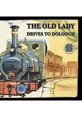 The Old Lady Drives to Dolgoch Audio Download