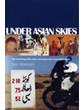 Under Asian Skies (PB)